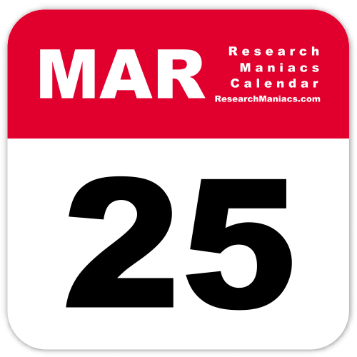Welcome to Research Maniacs' page about March 25.