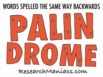 Palindrome Words: Words spelled the same way Backwards