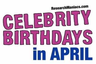 Celebrity birthdays for april 6